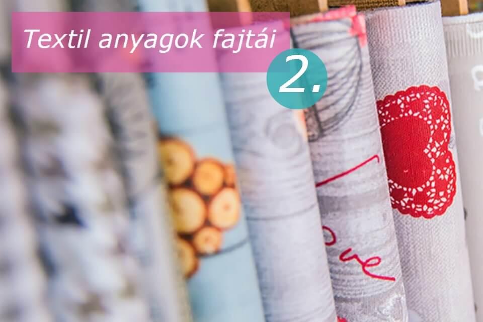 Textil fajták  – miből mit varrjak 2?